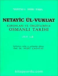 Netayic Ül-Vukuat Cilt 1-2Kurumları ve Örgütleriyle Osmanlı Tarihi - Prof. Dr. Neşet Çağatay pdf epub