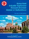 Konya'daki Selçuklu Yapılarının Osmanlı Devrinde Bakımı ve Kullanılması