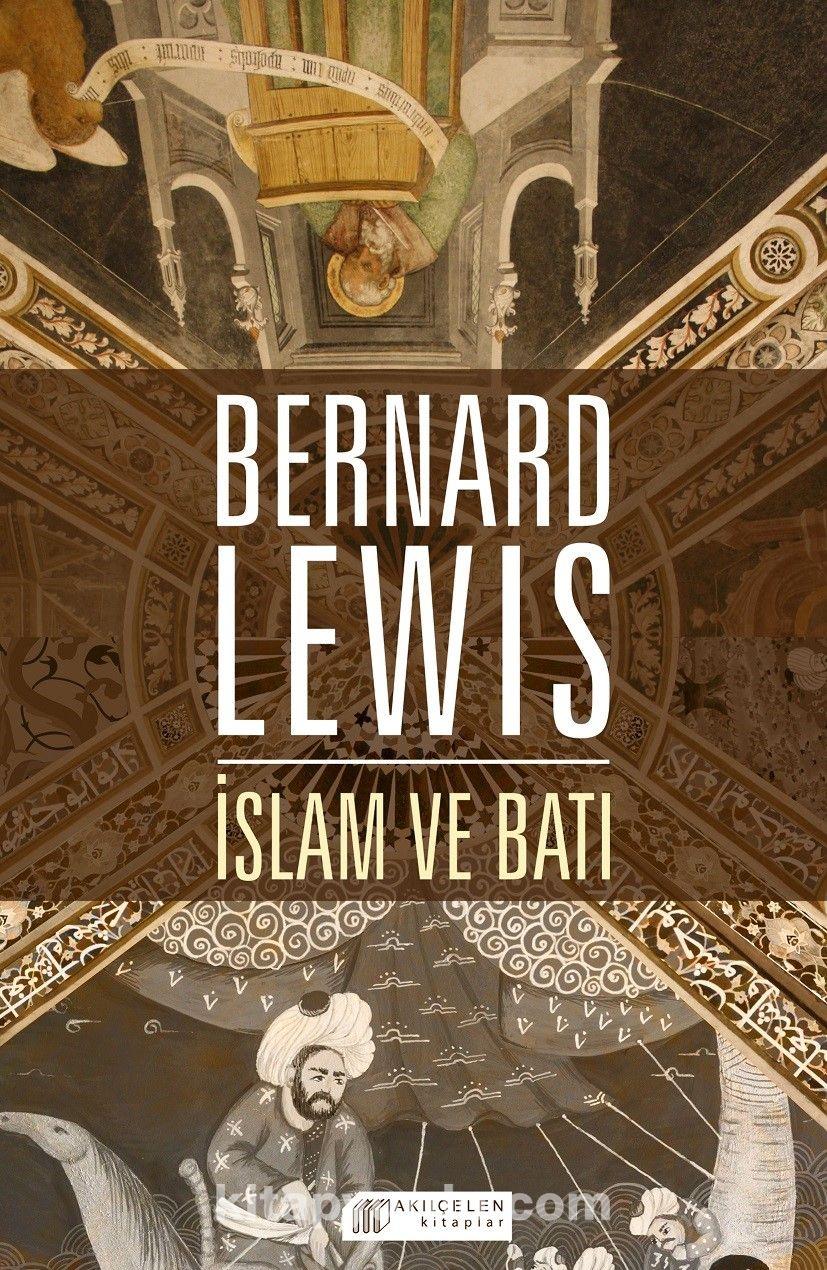 İslam ve Batı - Bernard Lewis pdf epub