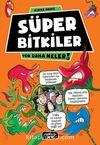 Süper Bitkiler / Yok Daha Neler!