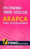 En Önemli 1000 Sözcük Arapça & Temel Sözcük Hazinesi