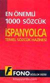 En Önemli 1000 Sözcük İspanyolca & Temel Sözcük Hazinesi