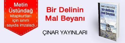 Bir Delinin Mal Beyanı. Metin Üstündağ, Kitapkurtları için Sınırlı Sayıda İmzaladı.