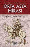 Orta Asya Mirası & Antik Çağlardan Türklerin Yayılmasına