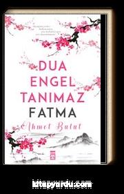 Dua Engel Tanımaz - Fatma