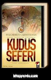 Kudüs Seferi & Kutsal Toprakları Kurtarmak