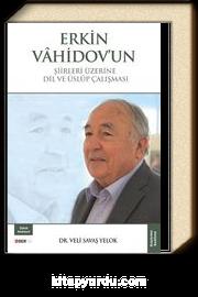 Erkin Vahidov'un Şiirleri Üzerine Dil ve Üslup Çalışması