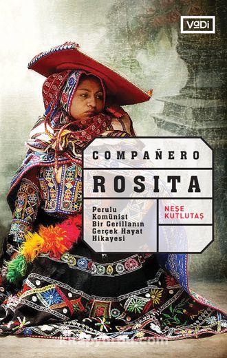 Companero RositaPerulu Komünist Bir Gerillanın Gerçek Hayat Hikayesi