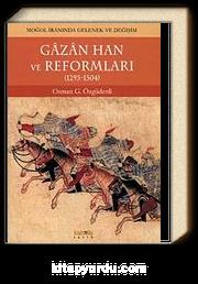 Gazan Han ve Reformları (1295-1304) & Moğol İranında Gelenek ve Değişim
