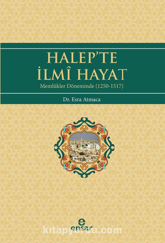 Halep'te İlmi Hayat (Memlukler Döneminde 1250-1517)