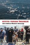 Kıyıya Vuran İnsanlık & 2015 Mülteci Ölümleri Almanağı