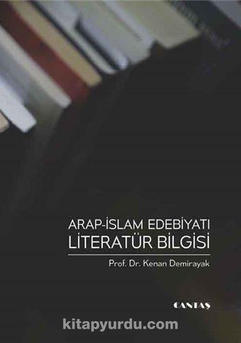 Arap İslam Edebiyatı Literatür Bilgisi - Kenan Demirayak pdf epub