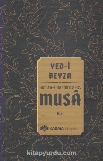 Yed-i Beyza Kur'an-ı Kerim'de Hz. Musa (a.s.)