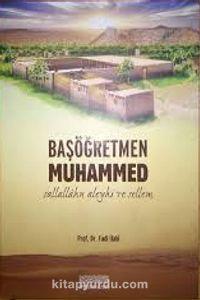 Başöğretmen Muhammed (s.a.v.)