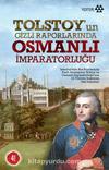 Tolstoy'un Gizli Raporlarında Osmanlı İmparatorluğu