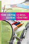 Türk Eğitim Sistemi ve Okul Yönetimi / Kadir Keskinkılıç