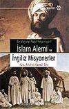 Bir Misyoner Nasıl Yetiştiriliyor?  İslam Alemi ve İngiliz Misyonerleri