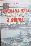 II. Dünya Savaşı'nda 3 Köprü