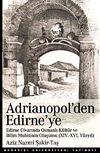 Adrianopol'den Edirne'ye & Edirne ve Civarında Osmanlı Kültür ve Bilim Muhitinin Oluşumu (XIV-XVI Yüzyıl)