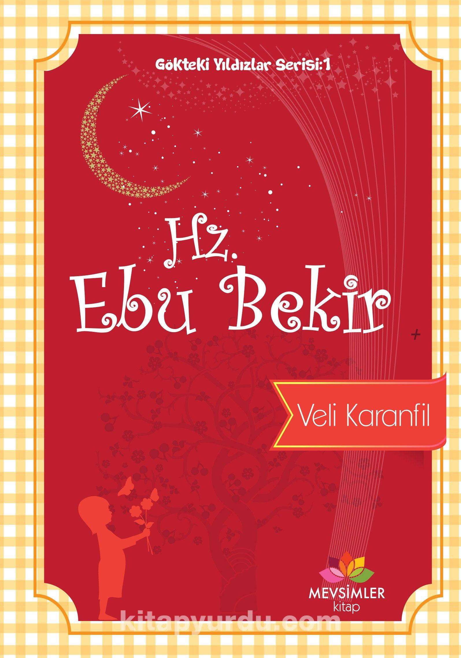 Hz. Ebu Bekir / Gökteki Yıldızlar Serisi 1 - Veli Karanfil pdf epub