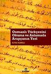 Osmanlı Türkçesini Okuma ve Anlamada Arapçanın Yeri