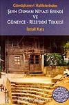 Şeyh Osman Niyazi Efendi ve Güneyce-Rize'deki Tekkesi Gümüşhanevi Halifelerinden