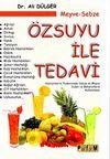 Meyve-Sebze Özsuyu ile Tedavi & Hastalıkların Tedavisinde Sebze ve Meyve Suları ve Baharatların Kullanılması