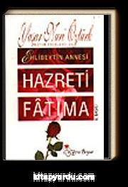 Hz. Fatıma / Ehlibeyt'in Annesi