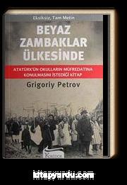 Beyaz Zambaklar Ülkesinde & (Atatürk'ün Askeri Okulların Müfredatına Konulmasını Emrettiği Kitap)