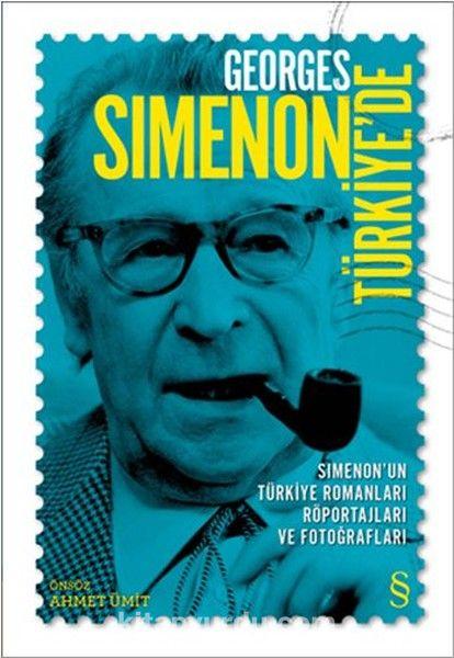 Georges Simenon Türkiye'deSimenon'un Türkiye Romanları, Röportajları ve Fotoğrafları - Kollektif pdf epub