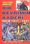 Bir Devrimin Kaderi SSCB 1917 - 1937