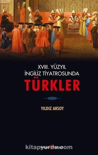 XVIII. Yüzyıl İngiliz Tiyatrosunda Türkler