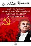 Atatürk'ün Kurduğu Türkiye Komünist Partisi ve Kurtuluş Savaşı'nda Sol Hareketler