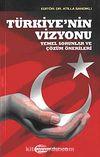 Türkiye'nin Vizyonu & Temel Sorunlar ve Çözüm Önerileri