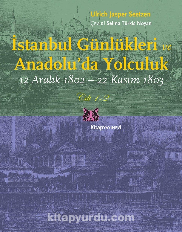 İstanbul Günlükleri ve Anadolu'da Yolculuk (2 Cilt Takım)12 Aralık 1802-22 Kasım 1803