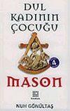 Mason / Dul Kadının Çocuğu