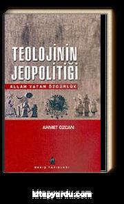 Teolojinin Jeopolitiği & Allah Vatan Özgürlük