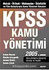 KPSS Kamu Yönetimi 2005/İktisat-Muhasebe-İstatistik ve Tüm Detaylarıyla Kamu Yönetimi Konuları A Grubu
