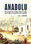 Anadolu / XIX. Yüzyılda Karya, Frigya, Likya, ve Pisidya Antik Kentlerine Yapılan Bir Gezinin Öyküsü