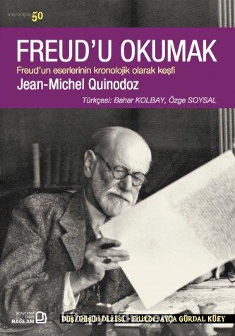 Freud'u OkumakFreud'un Eserlerinin Kronolojik Olarak Keşfi - Jean-Michel Quinodoz pdf epub