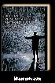 Deleuze ve Guattari'nin Anti-Oedipus'u Şizoanalize Giriş