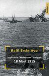 İngilizlerin Muhteşem Yenilgisi: 18 Mart 1915