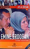 Emine Erdoğan / İktidara Taşıyan Kadın