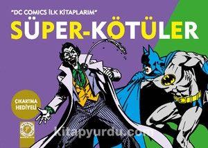 Süper-Kötüler / DC Comics İlk Kitaplarım