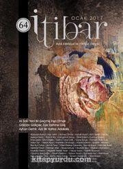 Sayı:64 Ocak 2017 İtibar Edebiyat ve Fikriyat Dergisi