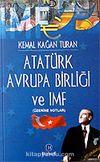 Atatürk Avrupa Birliği ve IMF