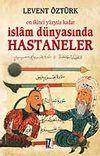 İslam Dünyasında Hastaneler / On İkinci Yüzyıla Kadar