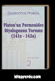 Platon'un Parmenides Diyalogunun Yorumu (141e - 142a)