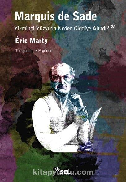 Marquıs De Sade Yirminci Yüzyılda Neden Ciddiye Alındı? - Eric Marty pdf epub