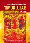 Timurlular/Bozkırdan Cennet Bahçesine 1360-1506